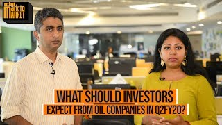 Mark to Market | What should investors expect from oil companies in Q2FY20?