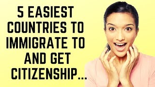 5 Easiest Countries to immigrate to  and GET  Citizenship❤️