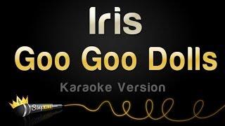 Goo Goo Dolls - Iris (Karaoke Version)