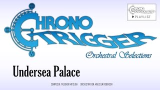 Chrono Trigger - Undersea Palace (Orchestral Remix)