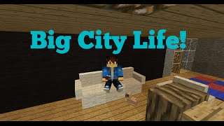 Minecraft Big City Life Ep.1: Moving out (Minecraft Roleplay)