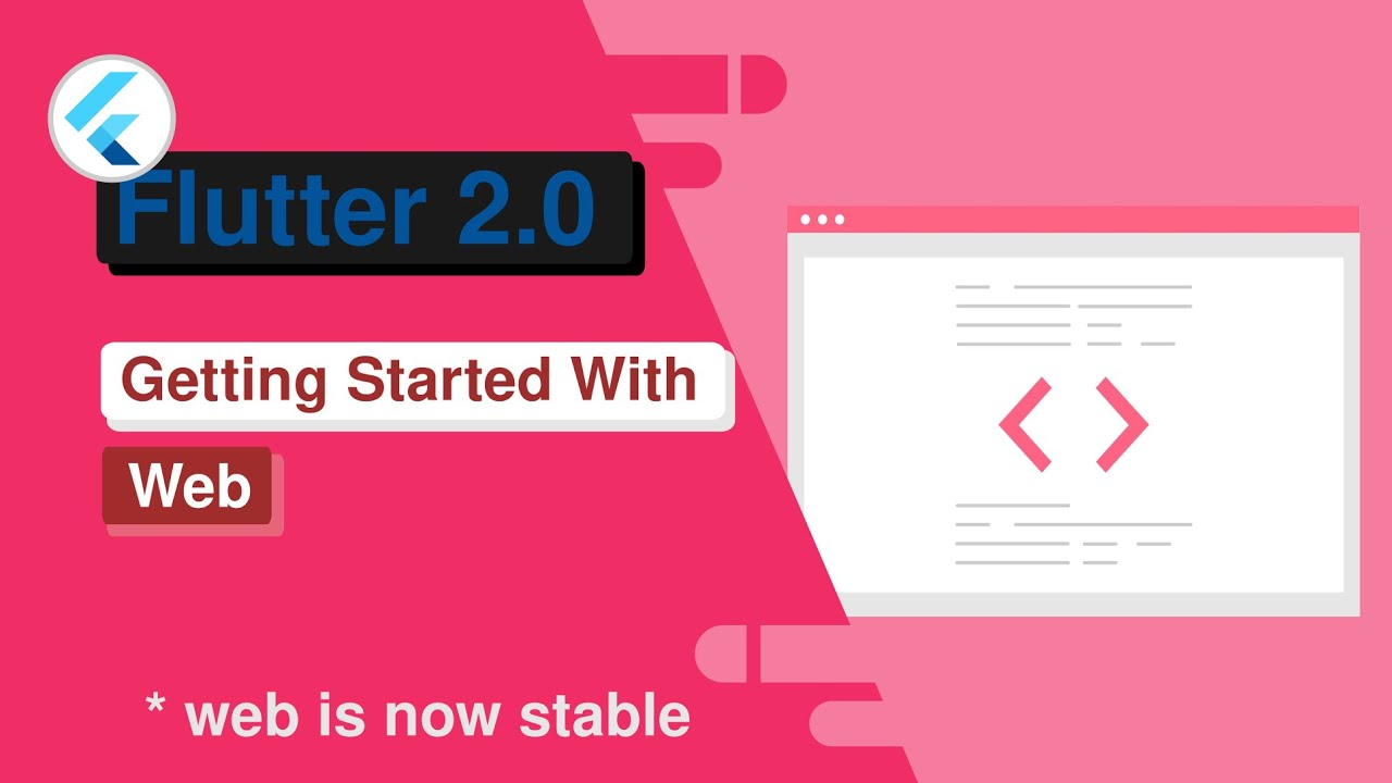 Flutter 2.0 : Getting Started With Web