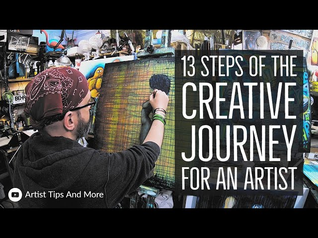 13 Steps Of The Creative Journey For An Artist