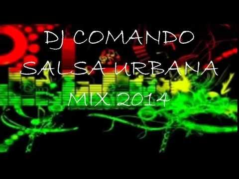SALSA URBANA MIX 2014 DJ COMANDO