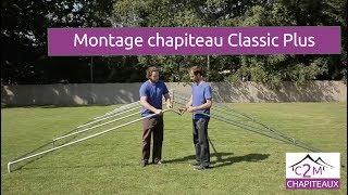 Montage chapiteau Classic Plus, c2m chapiteaux