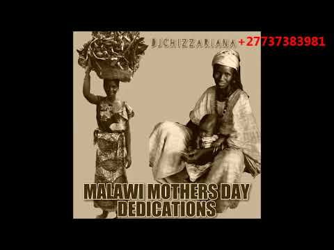 MOTHERS DAY MALAWI DEDICATION -DJChizzariana