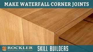 How to Make Waterfall Corner Joints | Rockler Skill Builders