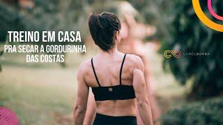 🔴 Treino seca gordura das costas - Carol Borba