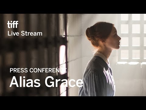 ALIAS GRACE Press Conference | Festival 2017