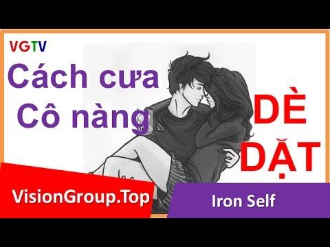 Cách cua gái xinh | Cưa đổ cô nàng dè dặt | Vision Group | Iron Self