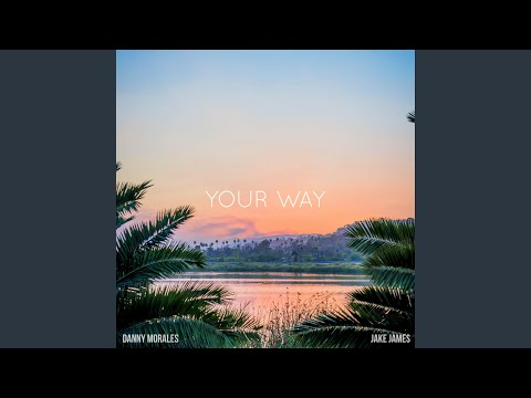Your Way (feat. Jake James)