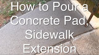 How to Pour a Concrete Pad or Sidewalk Extension