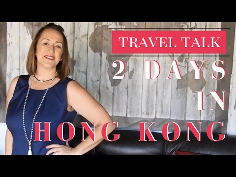 TRAVEL TALK - 2 Days in Hong Kong