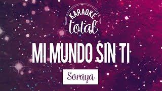 Mi mundo sin ti - Soraya - Karaoke sin coros