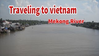 Traveling to vietnam | traveling west of the Mekong Delta .