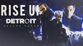 Detroit: Become Human   Rise Up