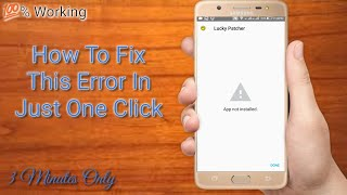(Fixed) Application Not Installed || How To Fix Application Not Installed In Just One Click