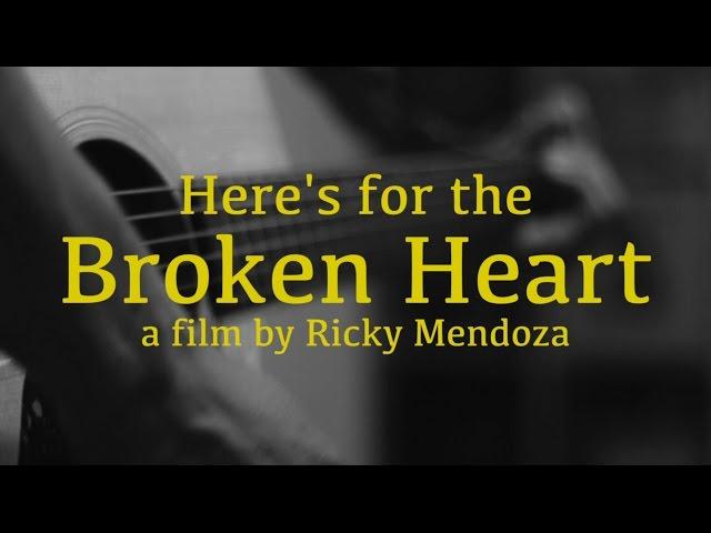 Ricky Mendoza - Here's for the Broken Heart - Music Documentary