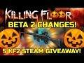 Killing Floor 2 | HALLOWEEN BETA 2 CHANGES! - 5 Killing Floor 2 Steam Keys Giveaway!