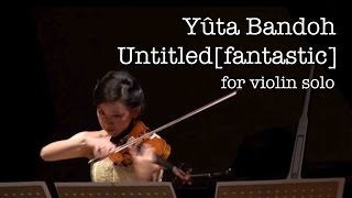 Yûta Bandoh:Untitled [fantastic] (2016) by Ami Ito