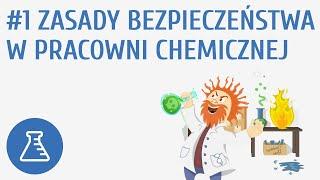 Zasady bezpieczeństwa w pracowni chemicznej #1 [ Substancje i ich właściwości ]