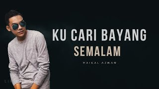 Haikal Azman - Ku Cari Bayang Semalam | Teaser  2018