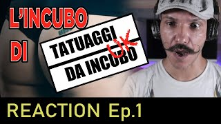 L'incubo di tatuaggi da incubo ep1 Reaction
