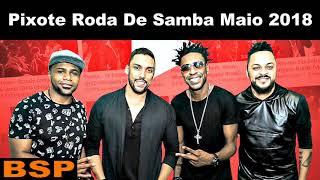 Baixar PIXOTE RODA DE SAMBA MAIO 2018 BSP