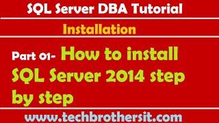 SQL Server DBA Tutorial 01- How to install SQL Server 2014 step by step