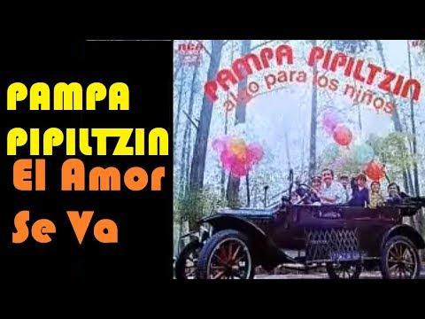 Pampa Pipiltzin  El Amor Se Va