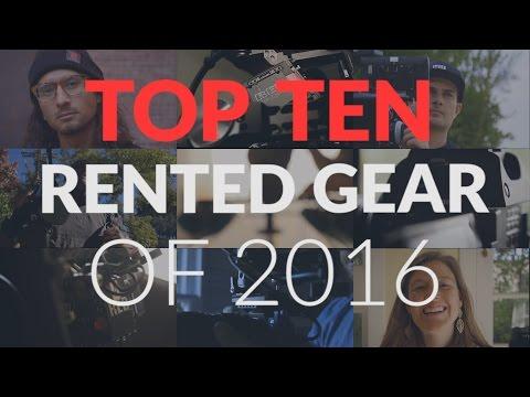 Top Ten Rented Gear of 2016