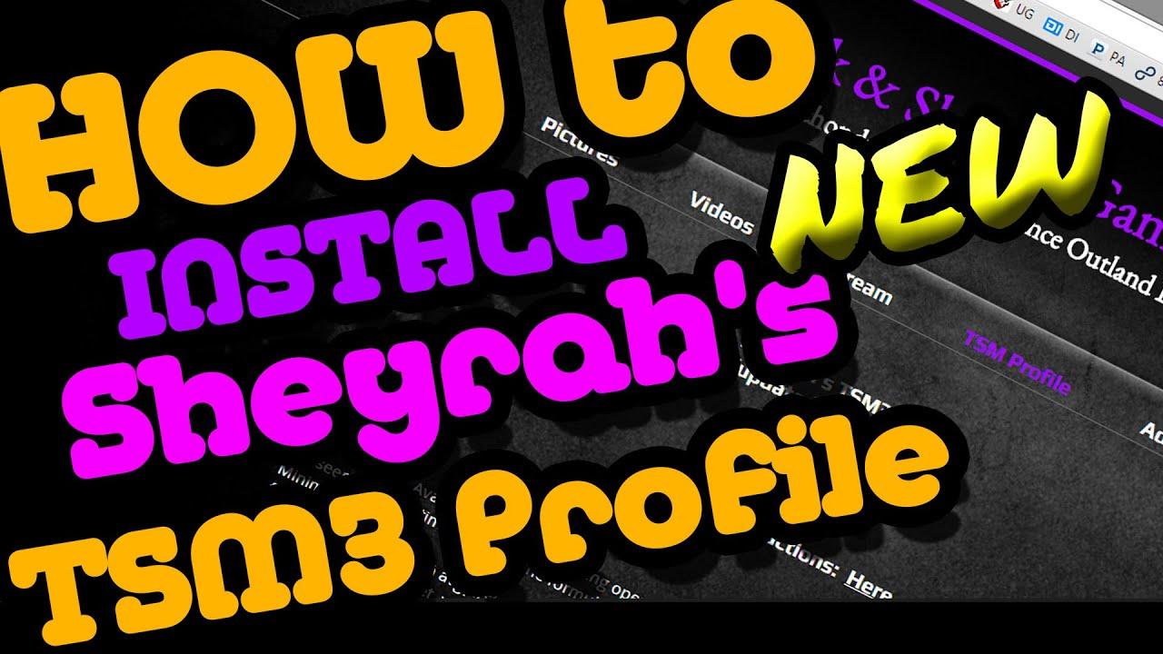 How to Install Sheyrah's TSM Profile (New Pastebin Method)