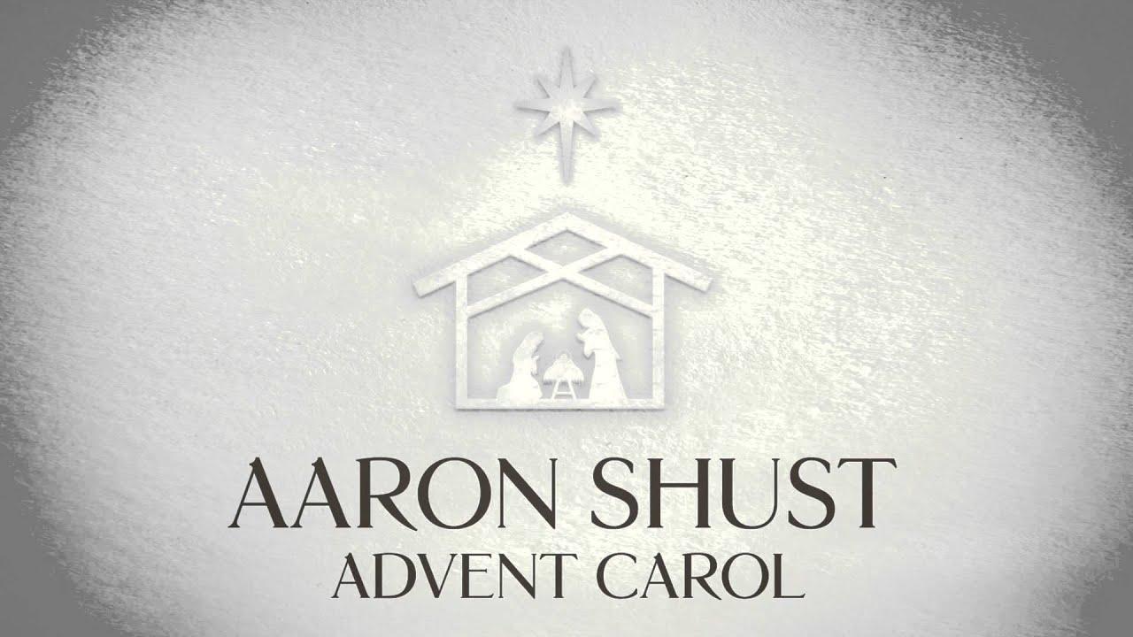 aaron shust advent carol official audio youtube. Black Bedroom Furniture Sets. Home Design Ideas