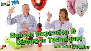 balloon design inspiration distortion techniques with sue bowler bmtv 104