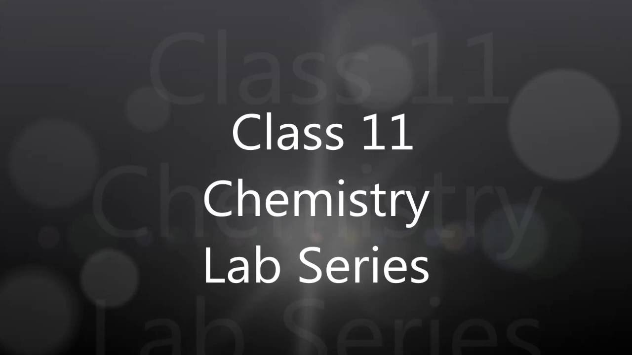 class 11 chemistry lab practical experiment 1 youtube