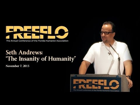 Seth Andrews: The Insanity of Humanity