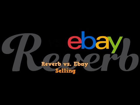 Reverb vs. Ebay which is better to Sell your Musical Equipment on.