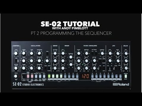 Roland SE-02 Tutorial with Andy Pimblott pt 2 Programming the Sequencer thumbnail