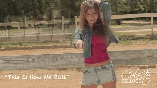 Florida Georgia Line - This Is How We Roll ft. Luke Bryan - Celeste Kellogg Official Cover