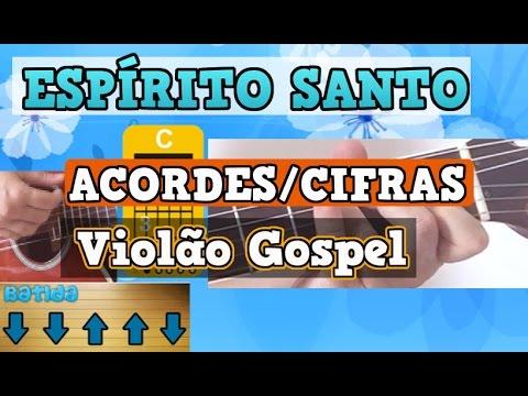 espÍrito-santo---aula-de-violÃo-gospel---baixe-a-cifra-simplificada