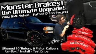 MONSTER Brakes! The ULTIMATE upgrade '02 GMC Yukon - Wilwood 16