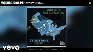 Young Dolph - By Mistake (Remix) (Audio) ft. Juicy J, Project Pat