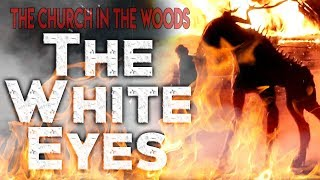 """The Church in the Woods: The White Eye"" 