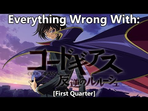 Everything Wrong With: Code Geass (First Quarter)