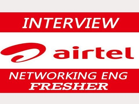 AIRTEL INTERVIEW -  NETWORKING ENGG - FRESHER