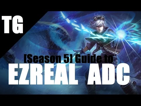 EZREAL ADC Guide [Season 5] Full Gameplay/Commentary
