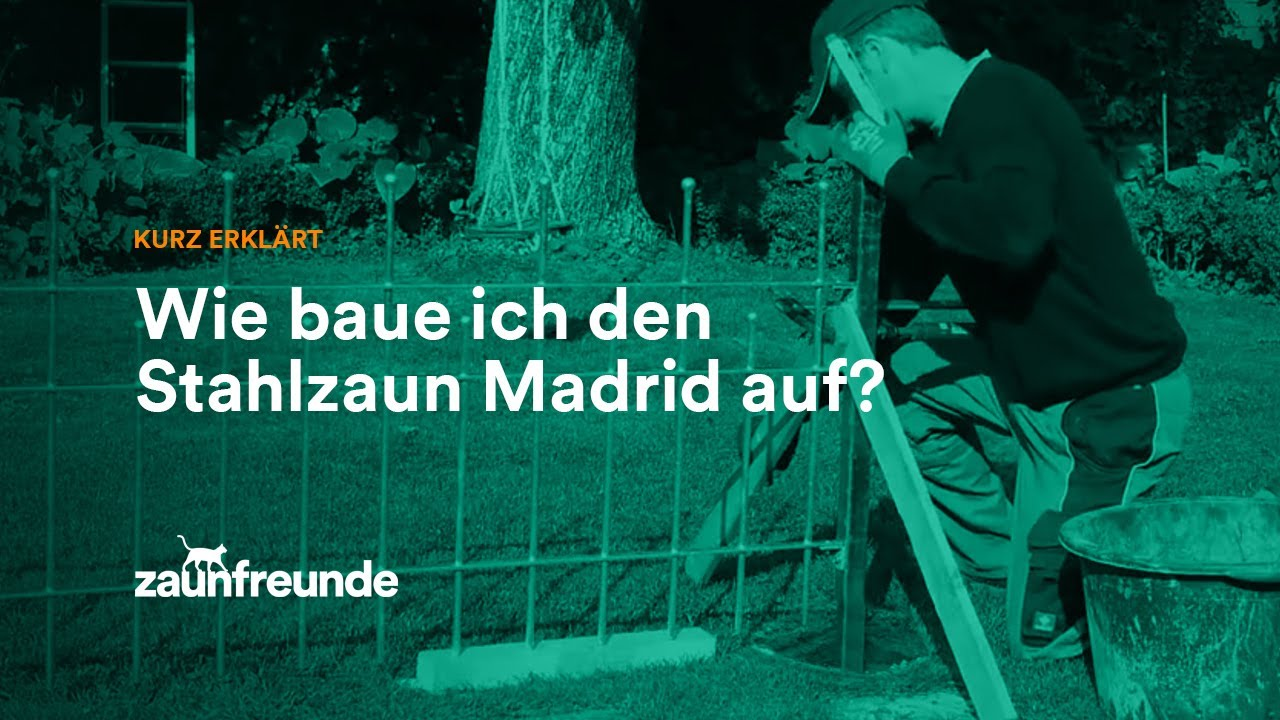 wie baue ich den stahlzaun madrid auf youtube. Black Bedroom Furniture Sets. Home Design Ideas