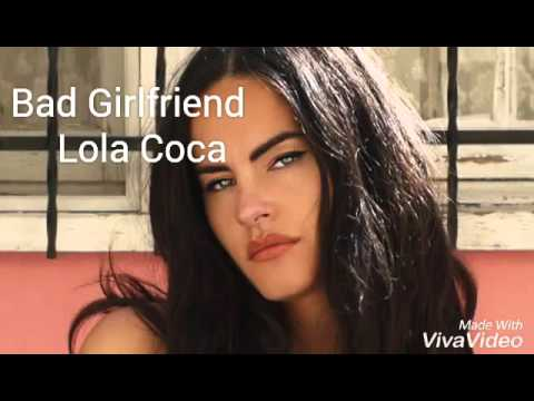 Bad Girlfriend (Lyrics) - Lola Coca