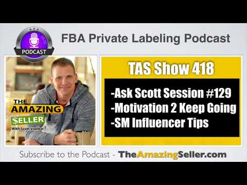 Test Order & Your LOGO, Marketing Tips, Prohibitive Product Confusion – TAS 418: The Amazing Seller