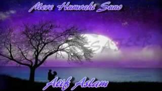 Mere Hamrahi Suno by ATIF ASLAM Dedicated to Javeria.flv